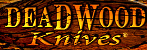 Deadwood Knives Coupons